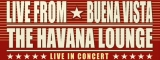 Live from Buena Vista - The Havana Lounge